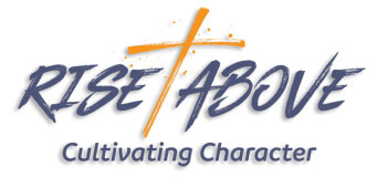 Rise Above Cultivating Character